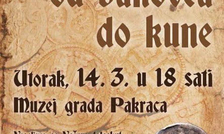 """MUZEJ GRADA PAKRACA: Izložba """"Od banovca do kune"""""""