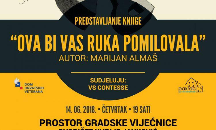 """ČETVRTAK – GRADSKA VIJEĆNICA Predstavljanje knjige """"Ova bi Vas ruka pomilovala"""""""
